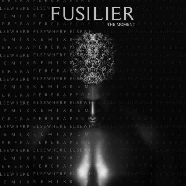 "Fusilier, ""The Moment"" (Perera Elsewhere Remix)"