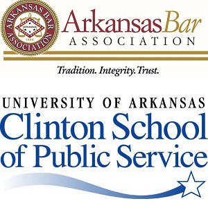 Arkansas Bar Association, Clinton School Team to Host Public Service Academy