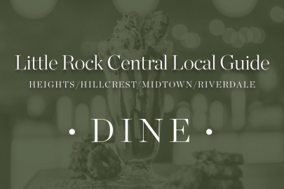 Little Rock Local Guide: Dining in The Heights, Hillcrest, Midtown and Riverdale