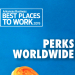 Best Places to Work: Perks Worldwide