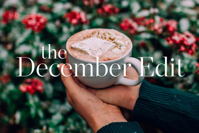 The December Edit: 5 Musts for the Merriest Month