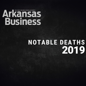 Arkansas Year In Review: Notable Deaths in 2019