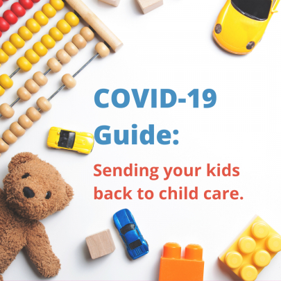 COVID-19 Guide: Sending Your Kids Back to Child Care