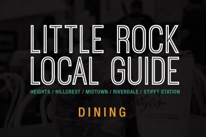 Little Rock Local Guide: Dining in The Heights, Hillcrest, Midtown, Riverdale and Stifft Station