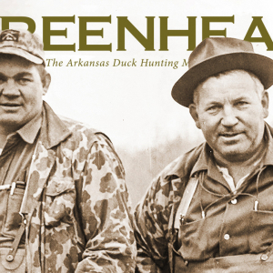 Inside the 2020 Issue of Greenhead, The Arkansas Duck Hunting Magazine