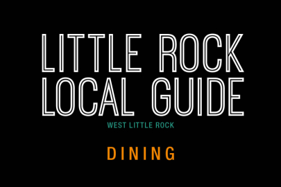 Little Rock Local Guide: Restaurants and Dining in West Little Rock