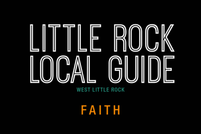Little Rock Local Guide: Faith in West Little Rock