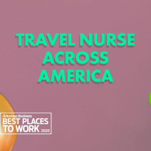 Best Places to Work: Travel Nurse Across America