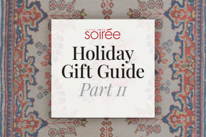 Soirée Holiday Gift Guide: Part II