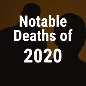 Notable Deaths in 2020