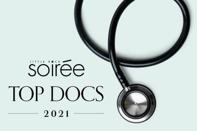 Soirée Presents: Little Rock's Top Docs 2021
