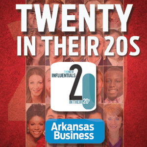 Arkansas Business Presents 'The New Influentials: 20 In Their 20s'