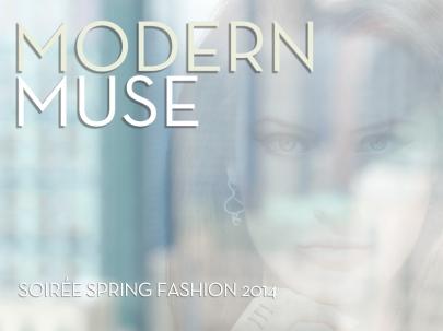 Modern Muse: Soirée Spring Fashion 2014