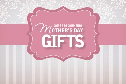 Soirée 2014 Mother's Day Gift Guide (Special Soirée Promotion)