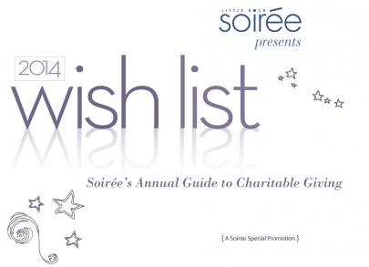 2014 Annual Wish List: Soirée's Annual Guide to Charitable Giving