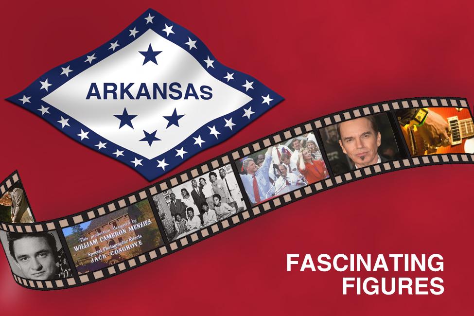 Arkansas Fascinating Figures Living in Arkansas