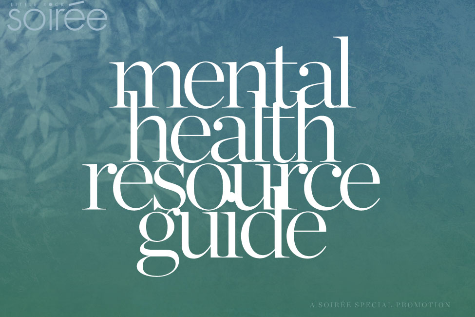 Little Rock Soirée 2017 Mental Health Resource Guide