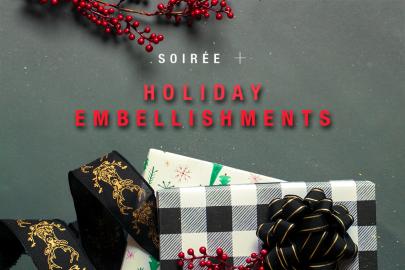 Soirée Presents Holiday Embellishments 2017