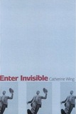 Catherine Wing, Enter Invisible