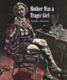 Sandra Simonds, Mother Was a Tragic Girl