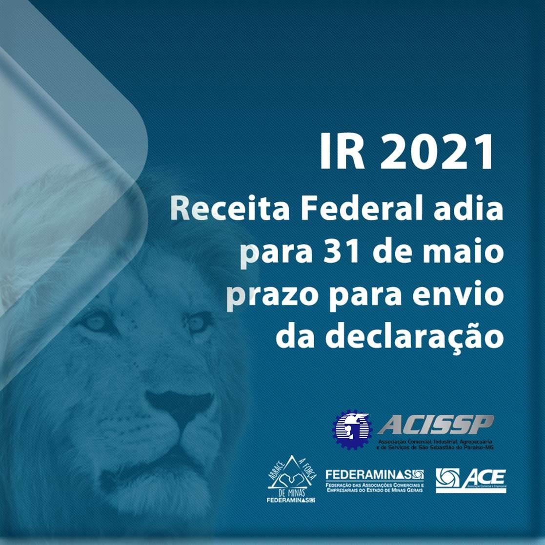 IR 2021: Receita Federal adia para 31 de maio prazo para envio da declaração