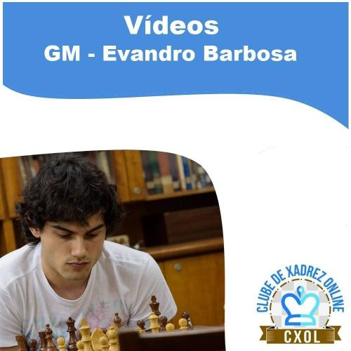 Pacote de 15 Videoaulas do GM Evandro Barbosa - Volume 2