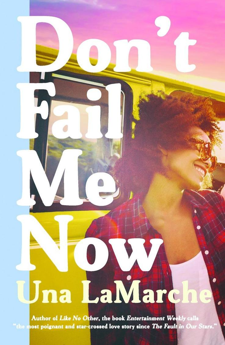 Don't Fail Me Now by Una LaMarche -  The 29 Best YA Book Covers of 2015 as Chosen by Epic Reads Designers