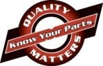Know Your Parts Quality Matters