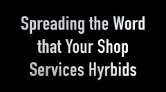 Spreading the Word That Your Shop Services Hybrids