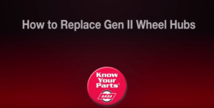 How to Replace Gen II Wheel Hubs