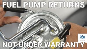 Fuel Pump Returns Not Under Warranty