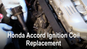 Honda Accord Ignition Coil Replacement