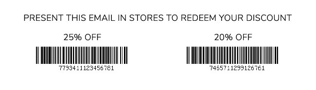 PRESENT THIS EMAIL IN STORES TO REDEEM YOUR DISCOUNT