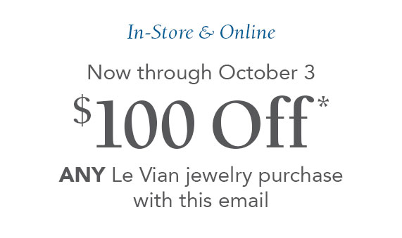 Jared email example 100 Off Any Le Vian Jewelry Purchase