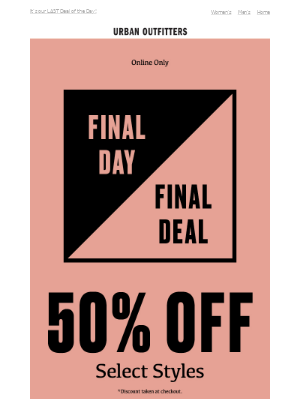🔥 50% OFF select styles: FINAL DAY, FINAL DEAL