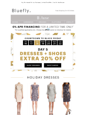 EXTRA 20% Off Dresses & Shoes. The Black Friday Countdown Continues!