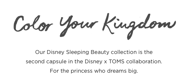 Our Disney Sleeping Beauty collection is the second capsule in the Disney x TOMS collaboration.