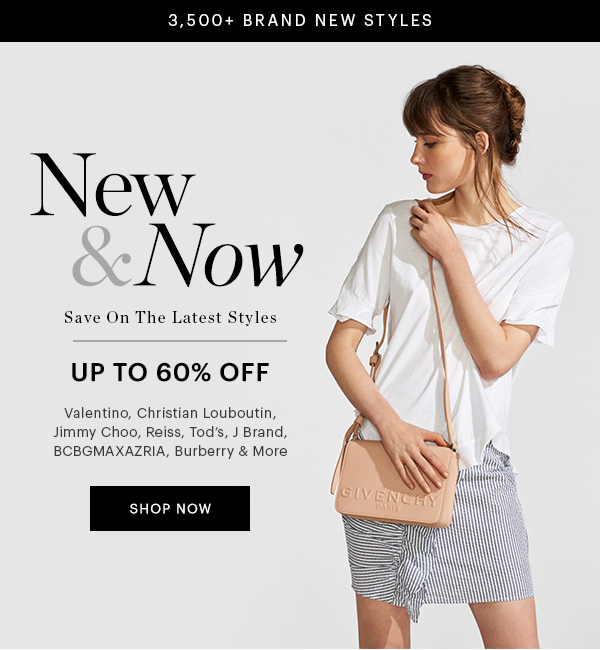 NEW & NOW, UP TO 65% OFF, SHOP NOW