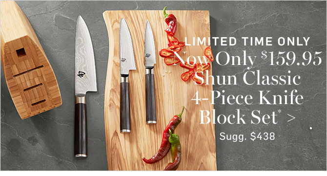 LIMITED TIME ONLY - Now Only $159.95 - Shun Classic 4-Piece Knife Block Set*
