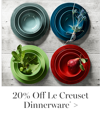 20% Off Le Creuset Dinnerware*