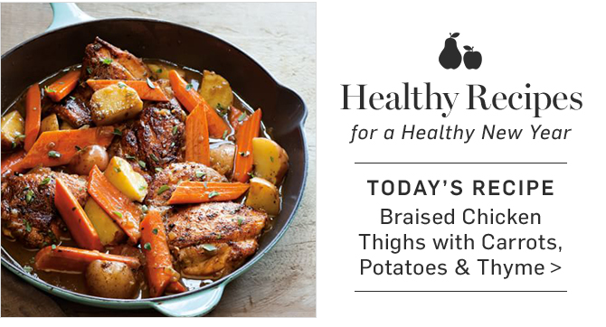 Healthy Recipes for a Healthy New Year - TODAY'S RECIPE - Braised Chicken Thighs with Carrots, Potatoes & Thyme