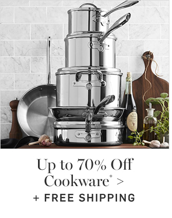 Up to 70% Off Cookware* + FREE SHIPPING