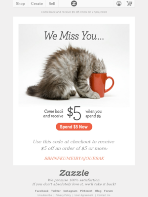 We miss you! Come back to Zazzle & get $5 to spend today!