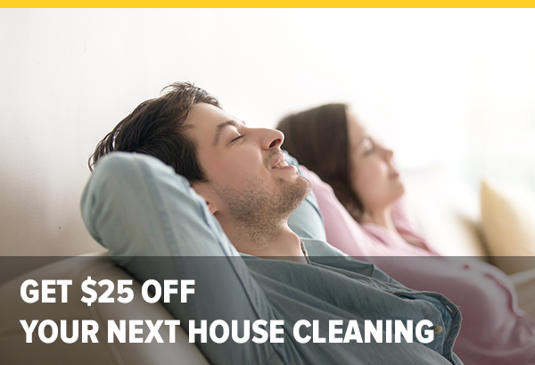 Get $25 off your next House cleaning