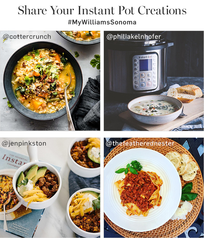 Share Your Instant Pot Creations - #MyWilliamsSonoma