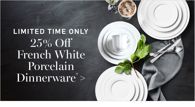 LIMITED TIME ONLY - 25% Off French White Porcelain Dinnerware*