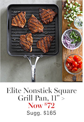 "Elite Nonstick Square Grill Pan, 11"" - Now $72"