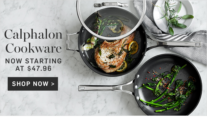Calphalon Cookware - NOW STARTING AT $47.96 - SHOP NOW