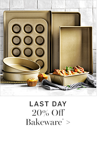 LAST DAY - 20% Off Bakeware*