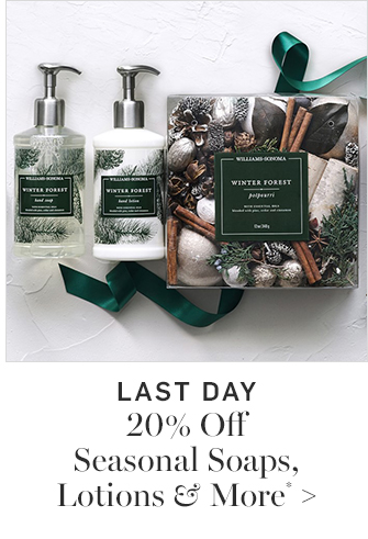 LAST DAY - 20% Off Seasonal Soaps, Lotions & More*